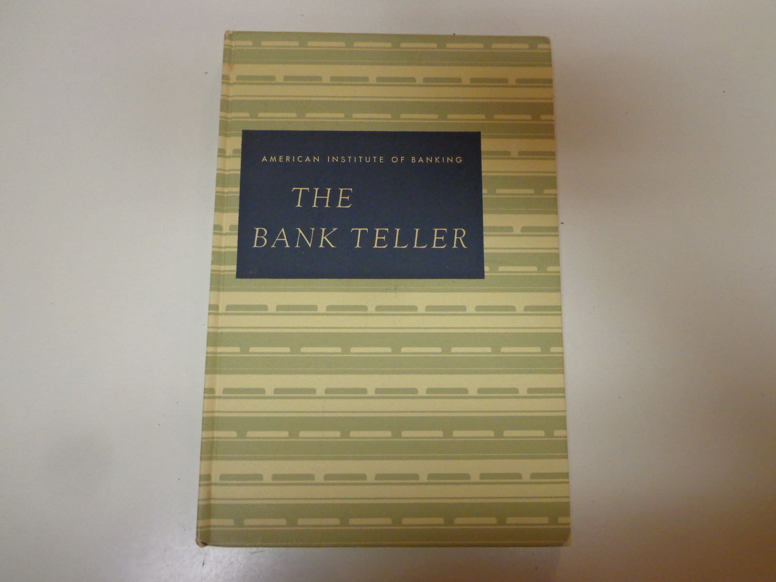 the bank teller 1958 american institute of banking course